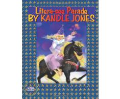 Litera-see Parade: Poems, stories, sing a long promoting literacy