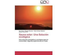Sauna solar: Una Solución ecológica: Una solución energética y ecológica para la comunidad. Algunas experiencias en Cuba