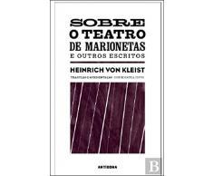 Sobre o Teatro de Marionetas e Outros Escritos