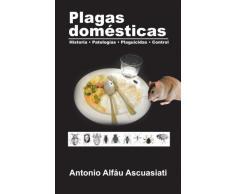 Plagas domésticas: Historia • Patologías • Plaguicidas • Control