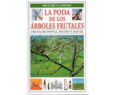 LA PODA DE LOS ARBOLES FRUTALES (GUÍAS DEL NATURALISTA-HORTICULTURA)