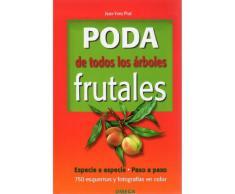 PODA DE TODOS LOS ARBOLES FRUTALES (GUÍAS DEL NATURALISTA-HORTICULTURA)