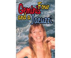 Four Geminis and a Jacuzzi