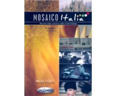 Mosaico Italia : Percorsi nella cultura e nella civilta italiana