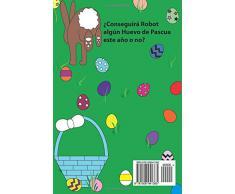 Robot Ve El Conejo de Pascua: Una historia de Pascua para niños (Los Amigos Robots)