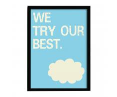 SuperStudio Cuadro con Marco WE TRY OUR BEST -33x43-